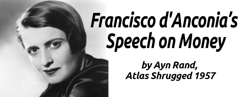 Ayn Rand: Francisco d'Anconia's Speech on Money